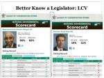 better know a legislator lcv1