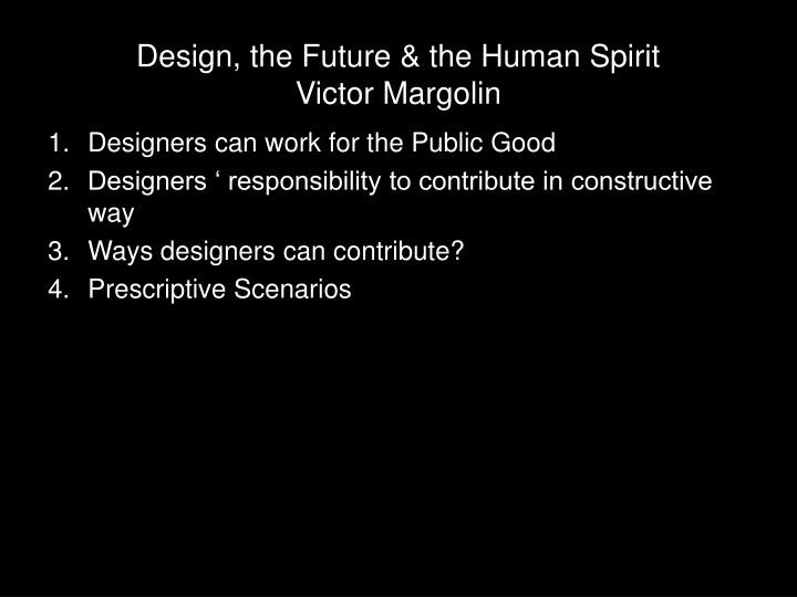design the future the human spirit victor margolin n.