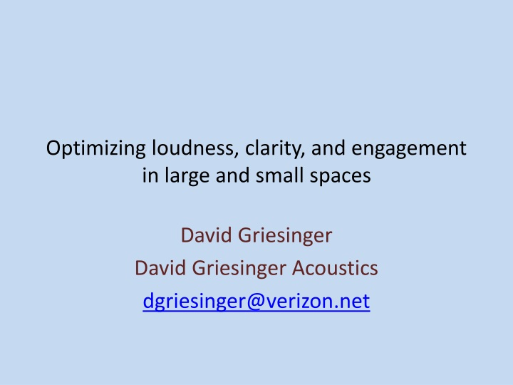 optimizing loudness clarity and engagement in large and small spaces