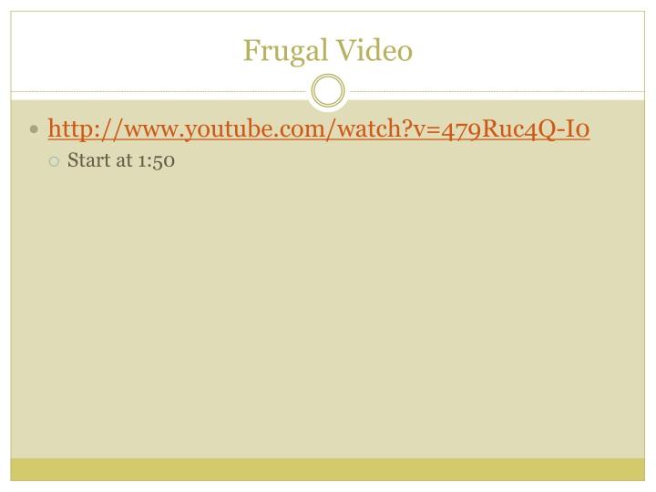 Frugal Video