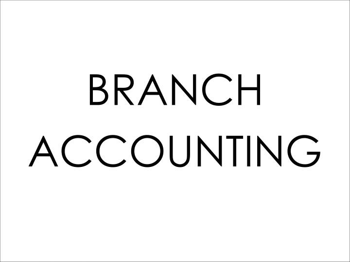 branch accounting n.