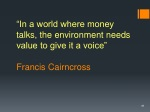 in a world where money talks the environment needs value to give it a voice francis cairncross