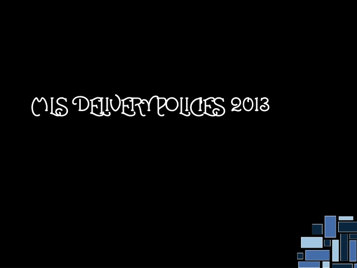 MLS Delivery Policies 2013