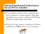 entering permit required confined spaces that can not be reclassified