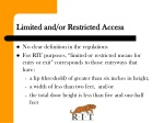 limited and or restricted access