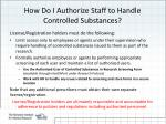 how do i authorize staff to handle controlled substances