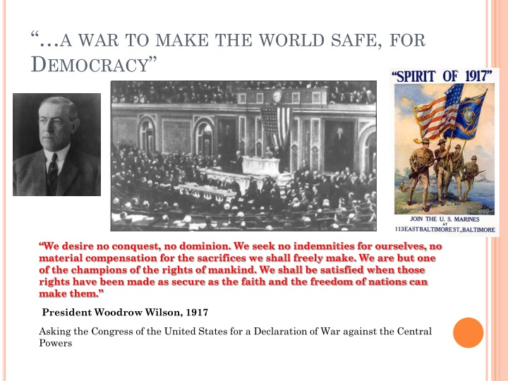 """""""…a war to make the world safe, for Democracy"""""""