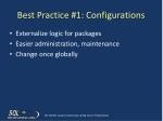 best practice 1 configurations