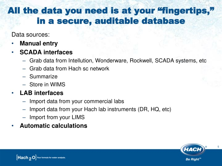 "All the data you need is at your ""fingertips,"" in a secure, auditable database"
