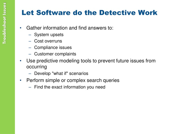 Let Software do the Detective Work