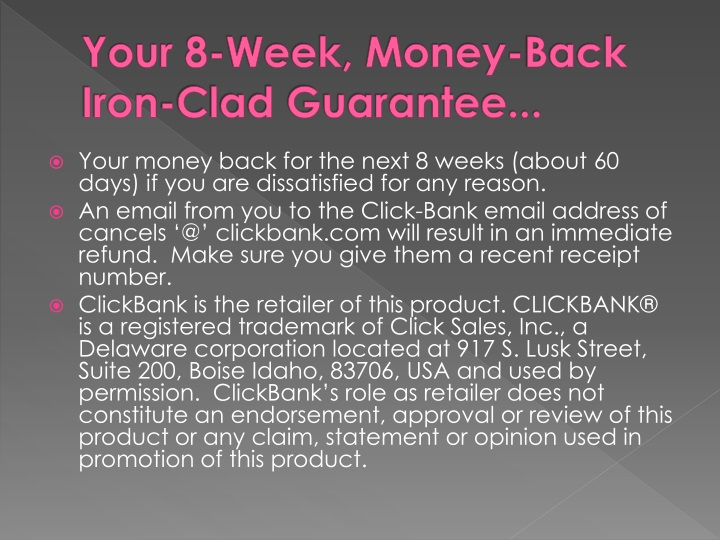 Your 8-Week, Money-Back Iron-Clad Guarantee...