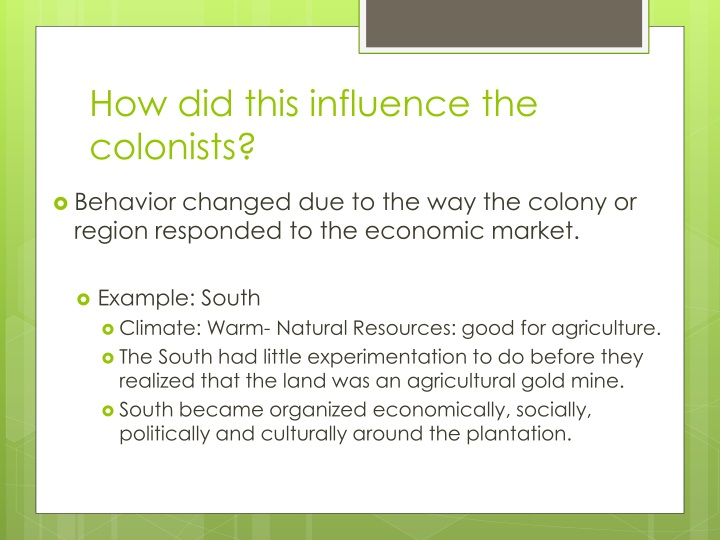How did this influence the colonists?