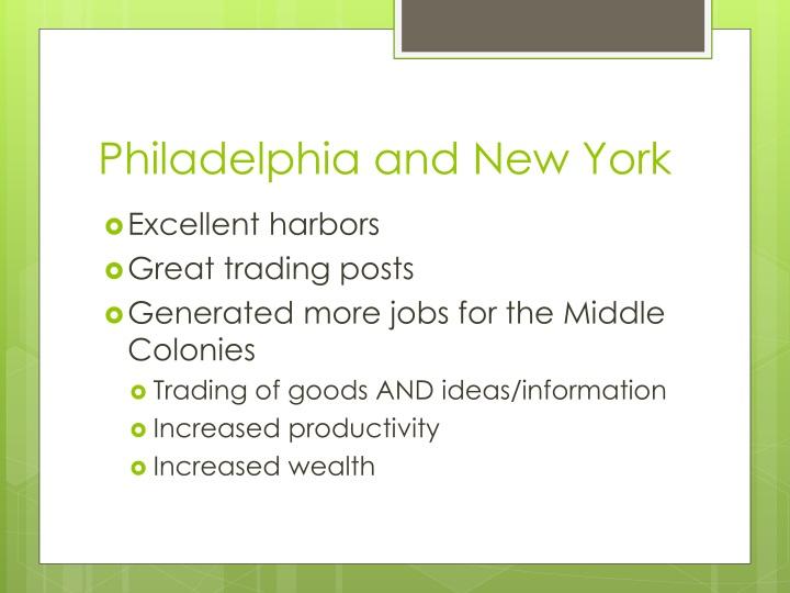 Philadelphia and New York