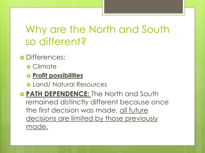 Why are the north and south so different