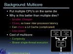 background multicore