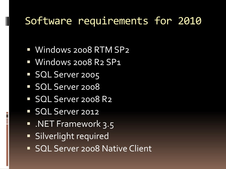 Software requirements for 2010