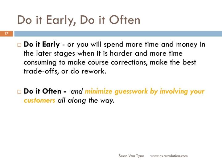 Do it Early, Do it Often