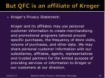 but qfc is an affiliate of kroger