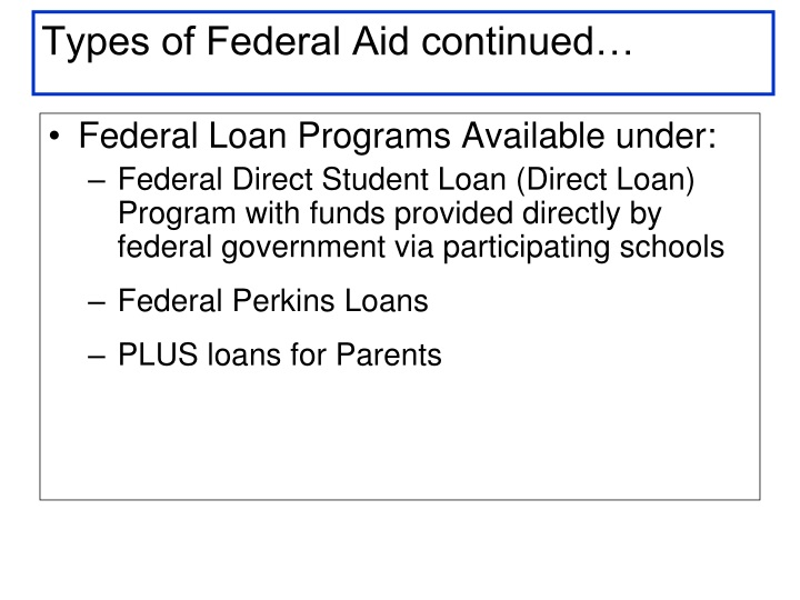 Types of Federal Aid continued…