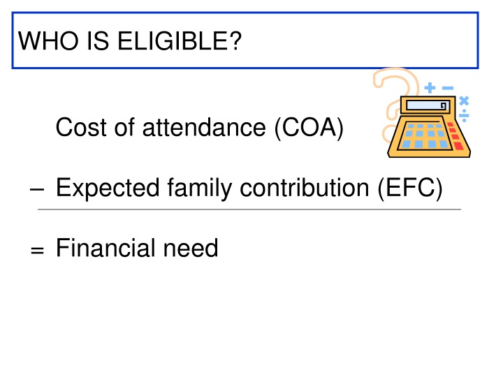 WHO IS ELIGIBLE?
