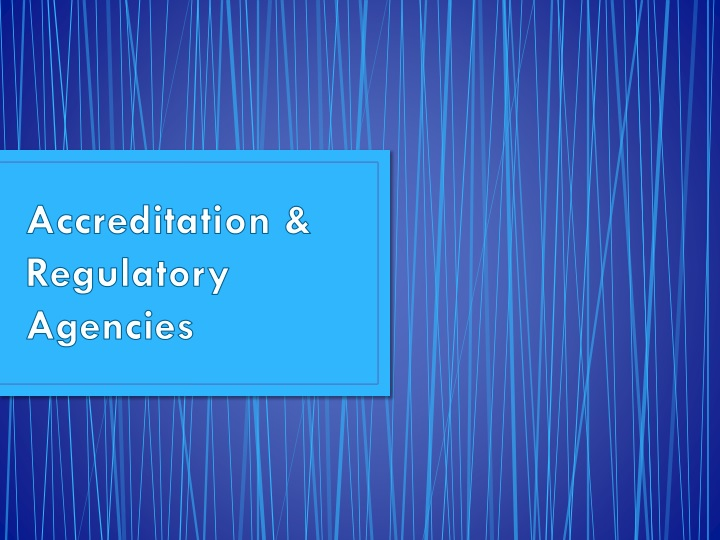 Accreditation & Regulatory Agencies