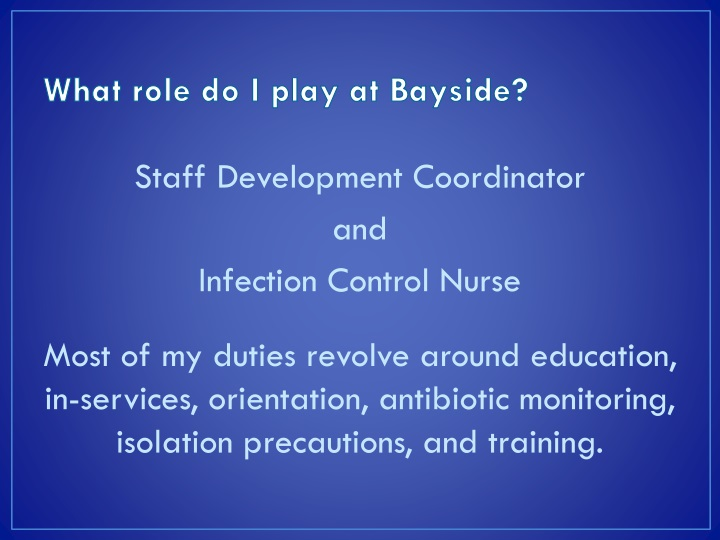 What role do I play at Bayside?