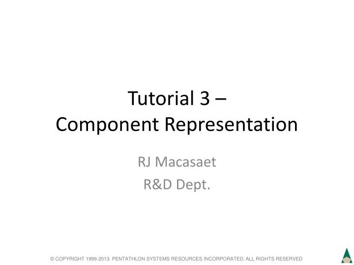 Tutorial 3 component representation