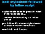 bad stylesheet followed by inline script