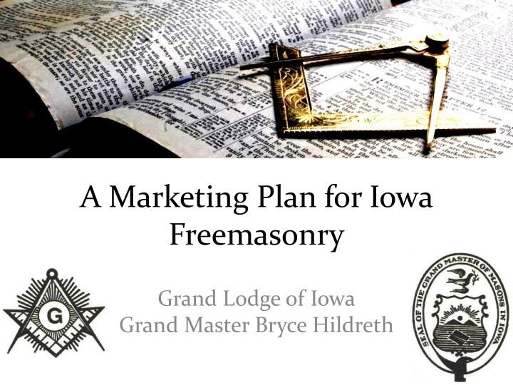 a marketing plan for iowa freemasonry