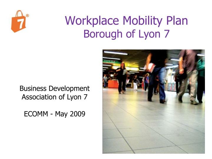 workplace mobility plan borough of lyon 7 n.