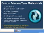 focus on returning these sba materials