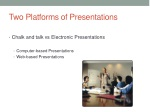 two platforms of presentations