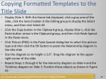 copying formatted templates to the title slide