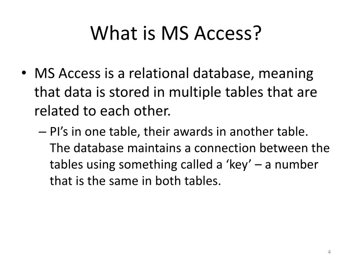 What is MS Access?