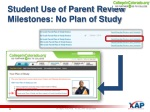 student use of parent review milestones no plan of study