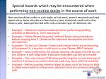 special hazards which may be encountered when performing non routine duties in the course of work