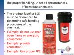 the proper handling under all circumstances of hazardous chemicals