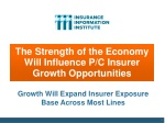 the strength of the economy will influence p c insurer growth opportunities