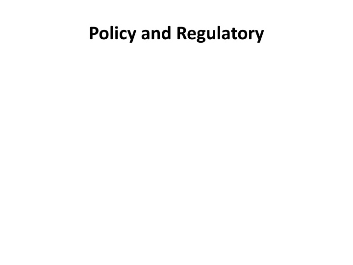 Policy and regulatory
