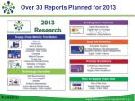 over 30 reports planned for 2013