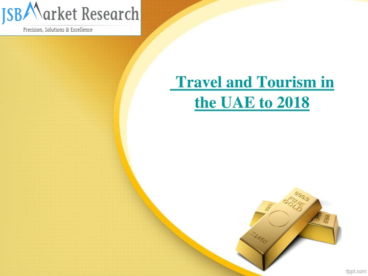 travel and tourism in the uae to 2018 n.