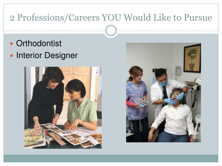 2 Professions/Careers YOU Would Like to Pursue