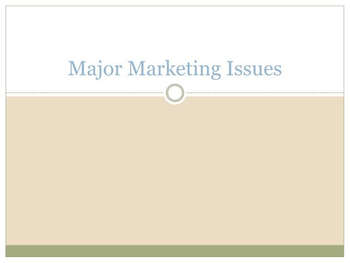 Major Marketing Issues