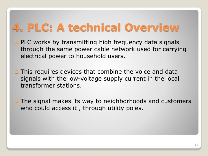 PLC works by transmitting high frequency data signals through the same power cable network used for carrying electrical power to household users.