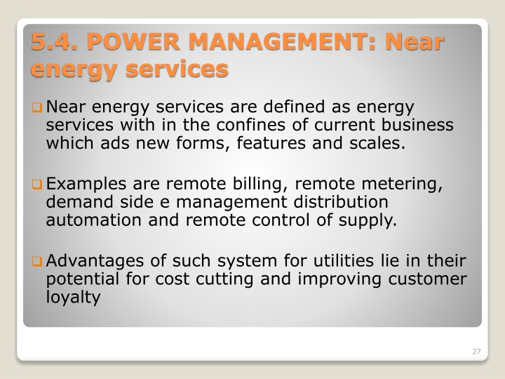 Near energy services are defined as energy services with in the confines of current business which ads new forms, features and scales.