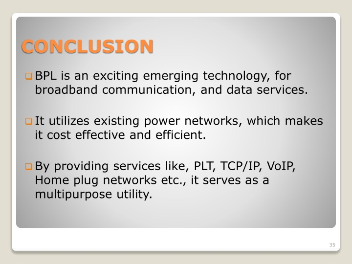 BPL is an exciting emerging technology, for broadband communication, and data services.