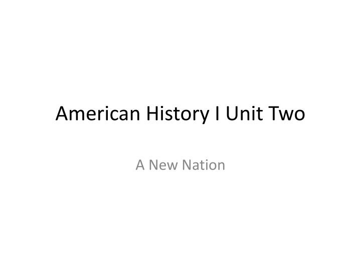 american history i unit two n.