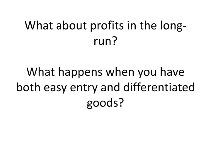 What about profits in the long-run?
