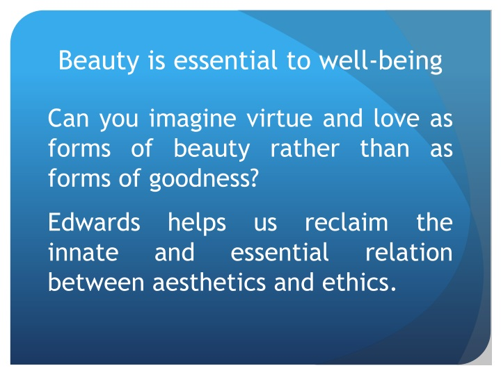 Beauty is essential to well-being