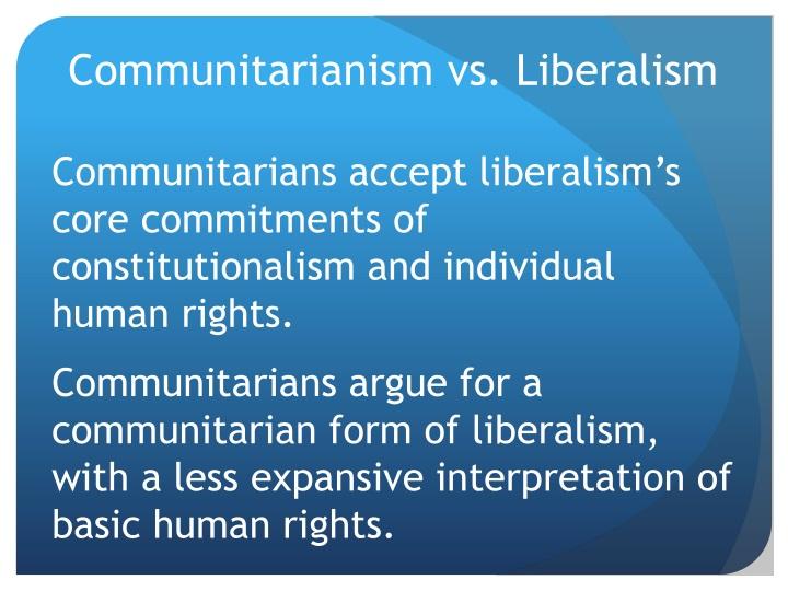 Communitarianism vs. Liberalism